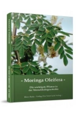 Buch: Moringa Oleifera - Die wichtigste Pflanze in der Menschheitsgeschichte