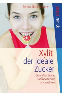 Buch: Xylit - Der ideale Zucker: Gesund für Zähne...