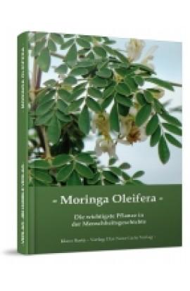 Moringa Oleifera - Die wichtigste Pflanze in der Menschheitsgeschichte